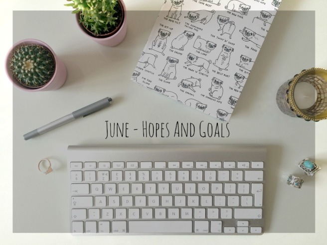 June hopes and goals